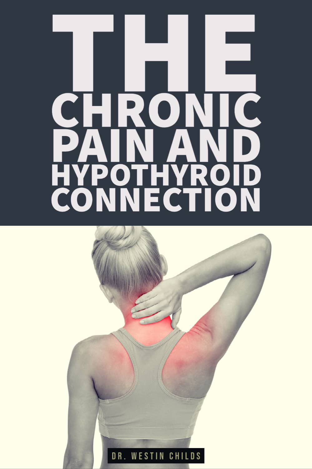 how low thyroid causes chronic pain and fibromyalgia