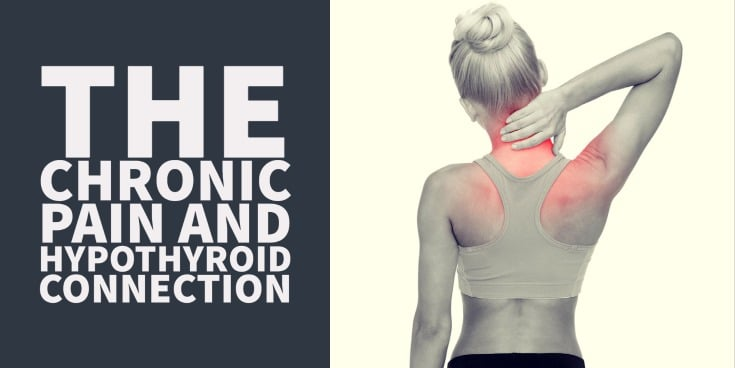 the connection between hypothyroidism and chronic pain