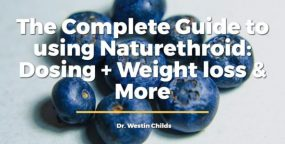 The Complete Guide to using Nature-throid: Dosing + Weight loss & More