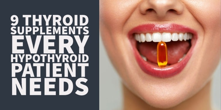 9 thyroid supplements every thyroid patient should consider