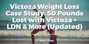 Victoza Weight Loss Case Study: 50 Pounds Lost with Victoza + LDN & More (Updated)