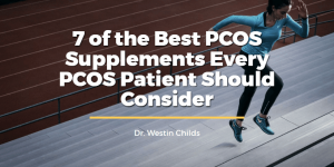 7 of the Best PCOS Supplements Every PCOS Patient Should Consider