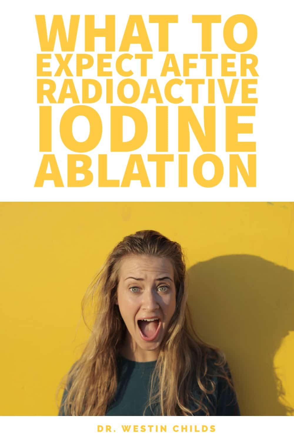 what to expect after radioactiove iodine ablation