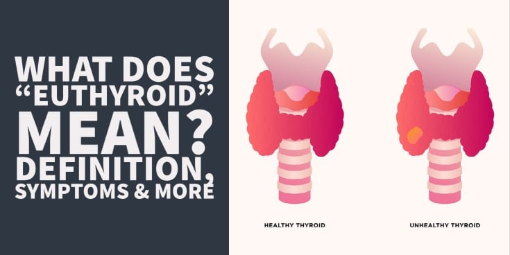 What does euthyroid actually mean? Definition, symptoms and more