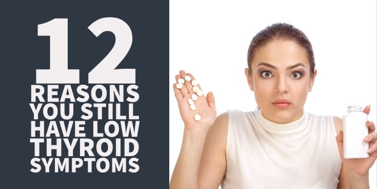 12 Reasons Why You Still Have Hypothyroid Symptoms