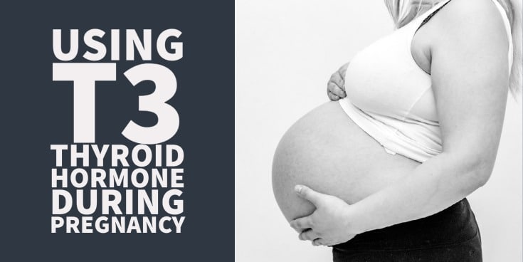 using t3 thyroid hormone during pregnancy