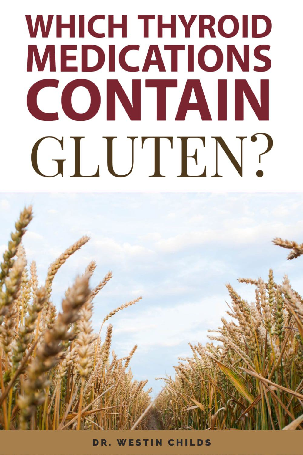 which thyroid medications contain gluten