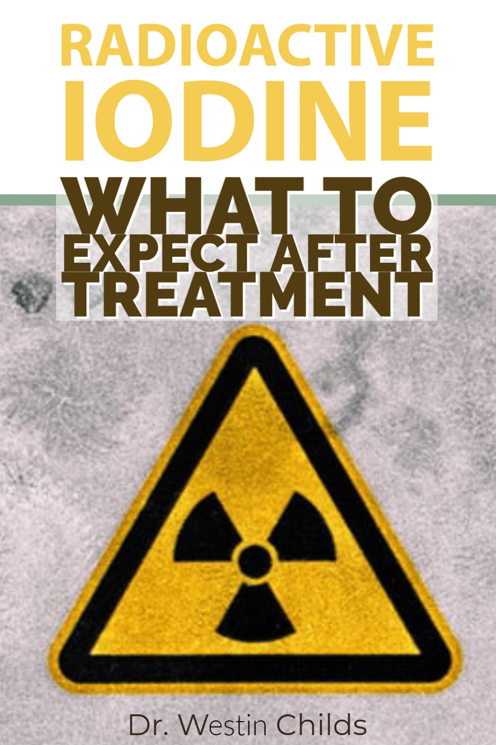 what to expect after radioactive iodine ablation
