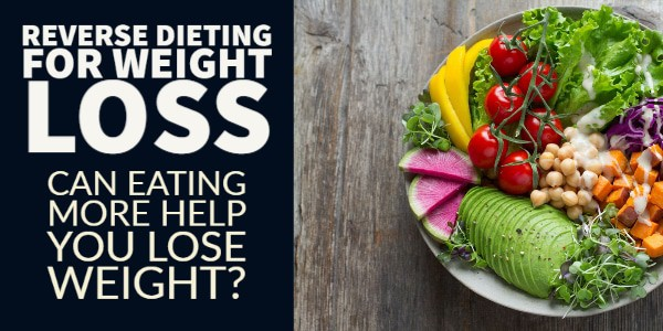 the reverse diet for weight loss