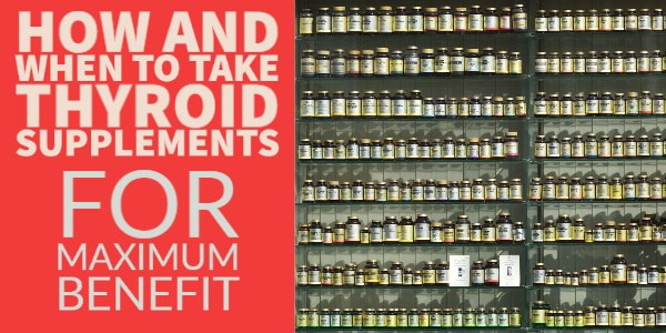 how to take thyroid supplements