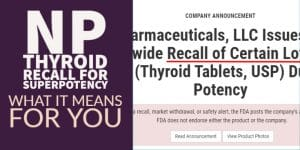 NP Thyroid Recall for Superpotency: What you need to know