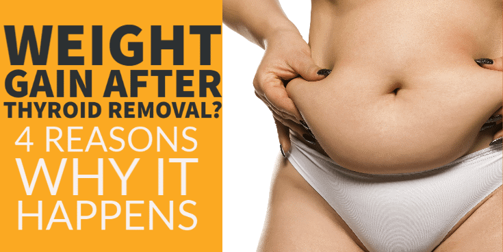 weight gain after thyroid removal? Here's why