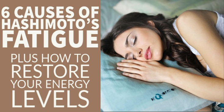 the 6 main causes of hashimoto's fatigue