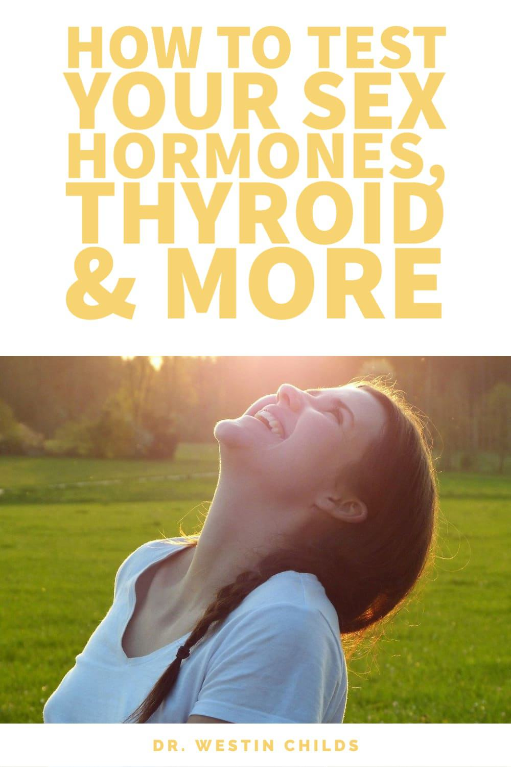 how to test your sex hormones, thyroid and more