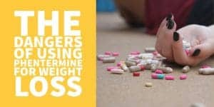 The Dangers of Using Phentermine for Weight Loss