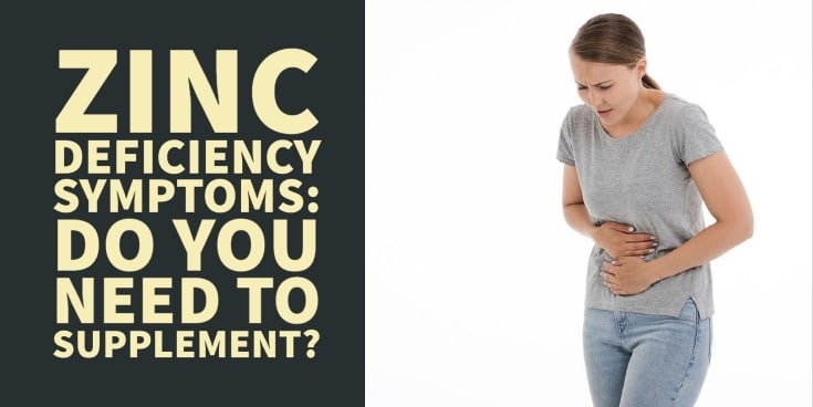 zinc deficiency symptoms - do you need to supplement