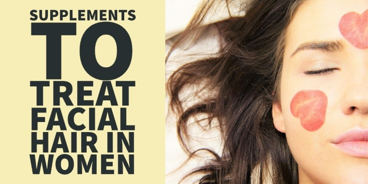 supplements to treat facial hair in women