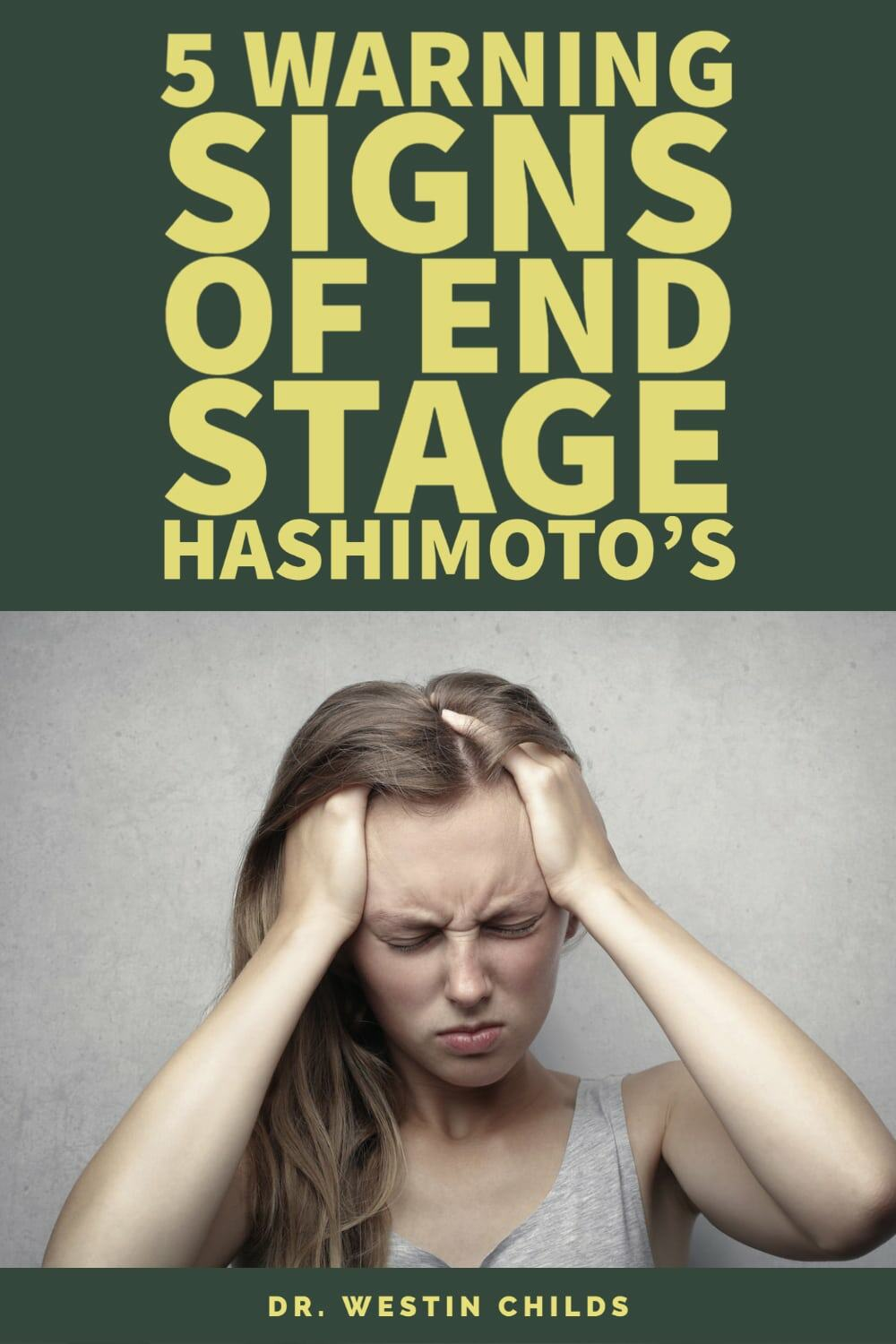 5 early warning signs of end stage hashimoto's thyroiditis