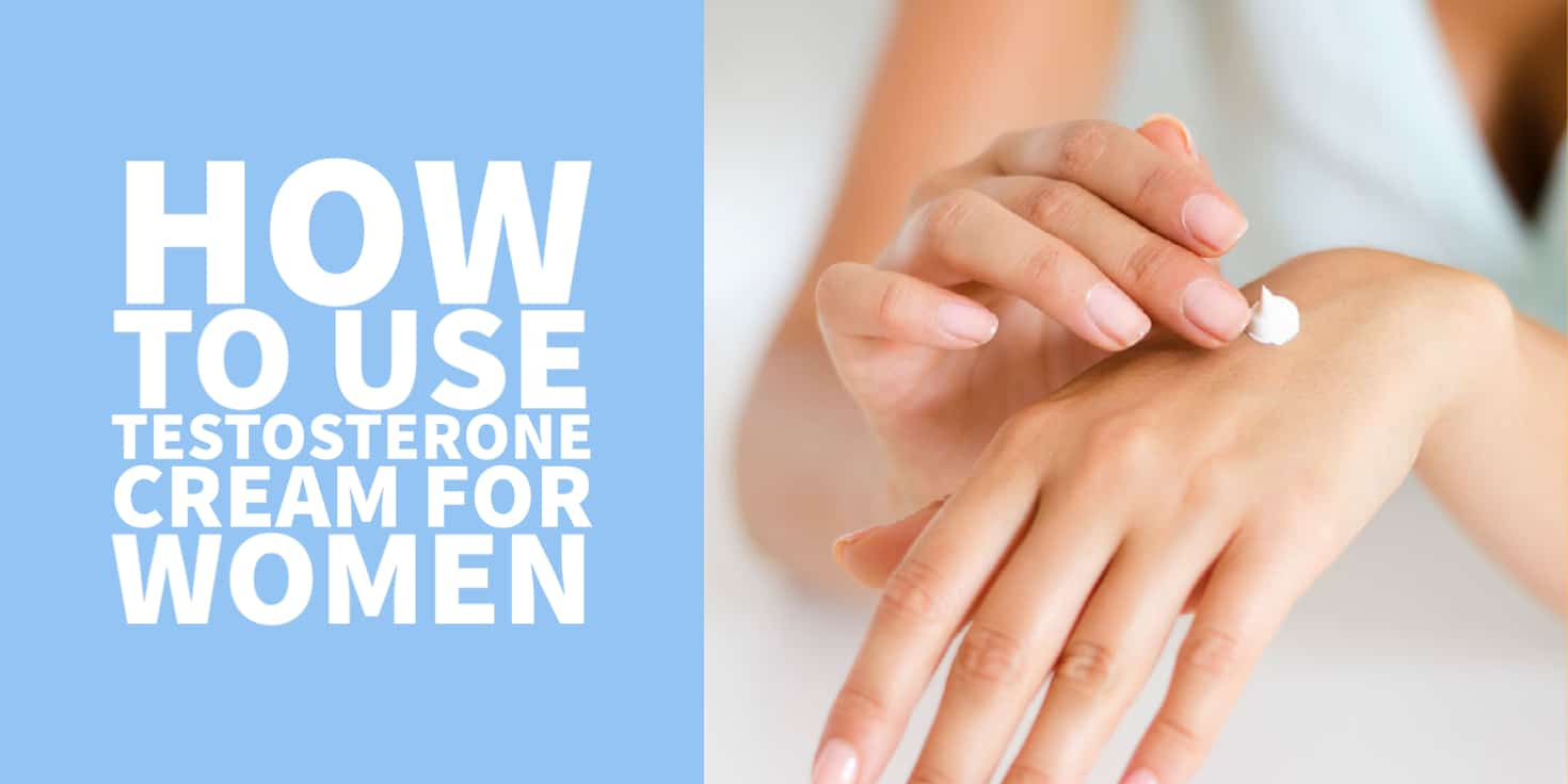 how to use testosterone cream for women
