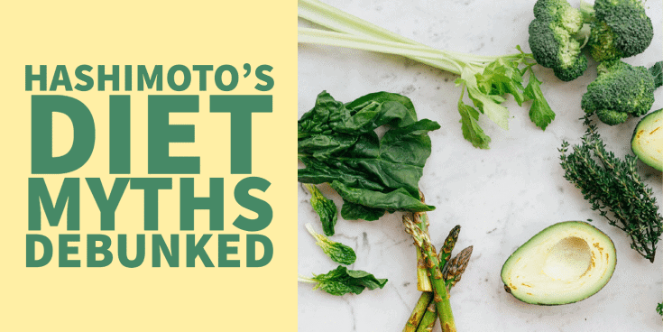 hashimoto's diet myths debunked