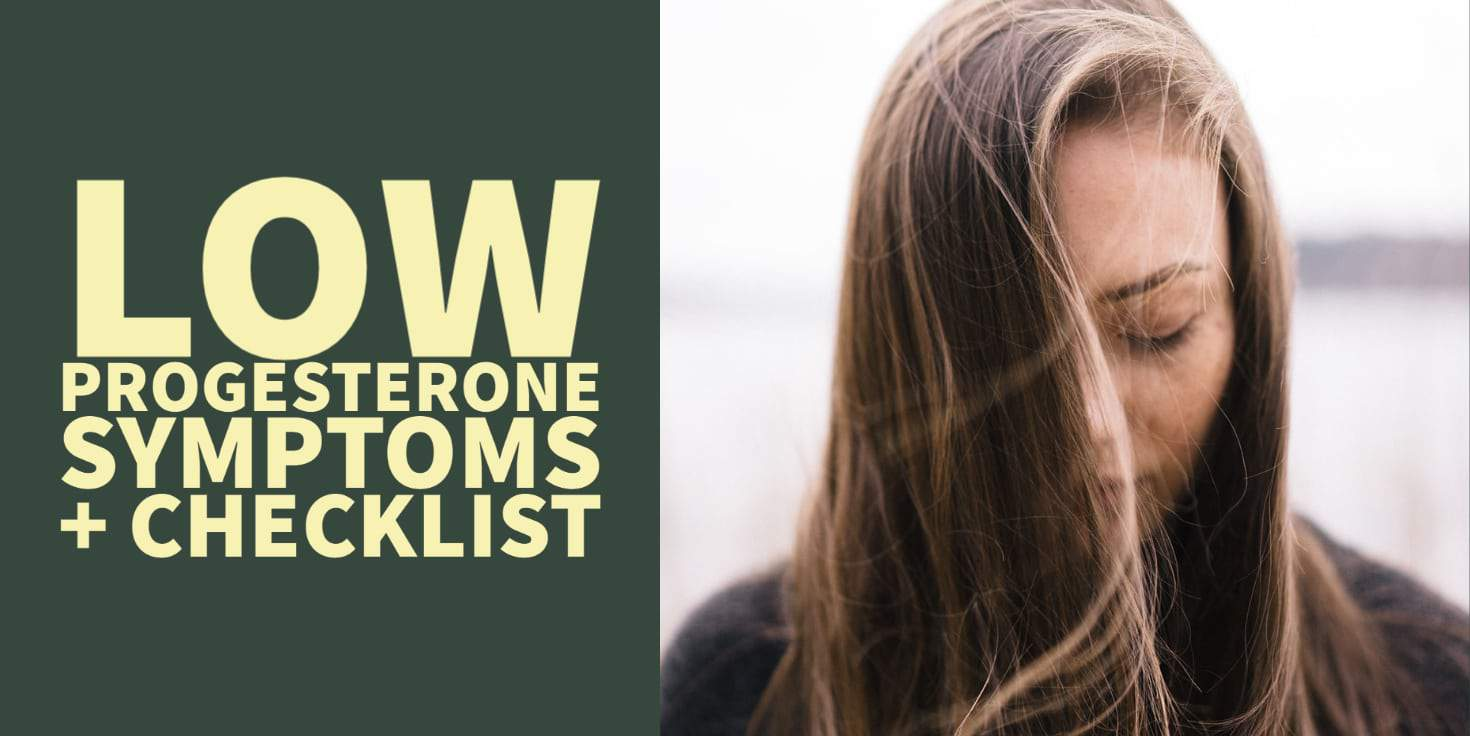 Low progesterone symptoms checklist