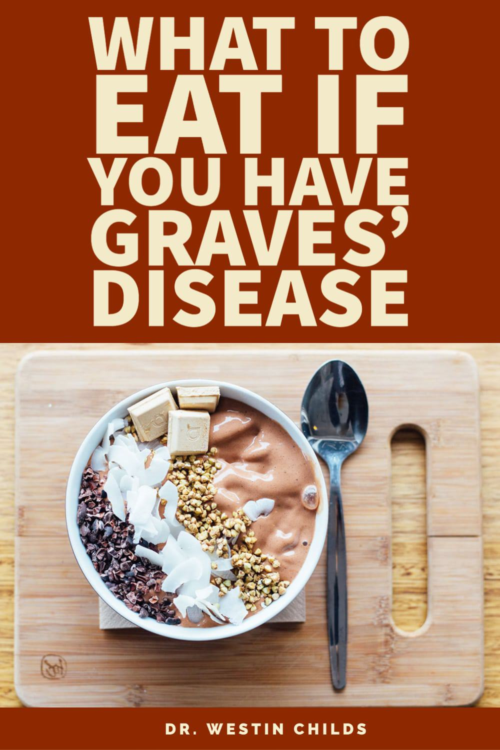 what to eat if you have graves disease