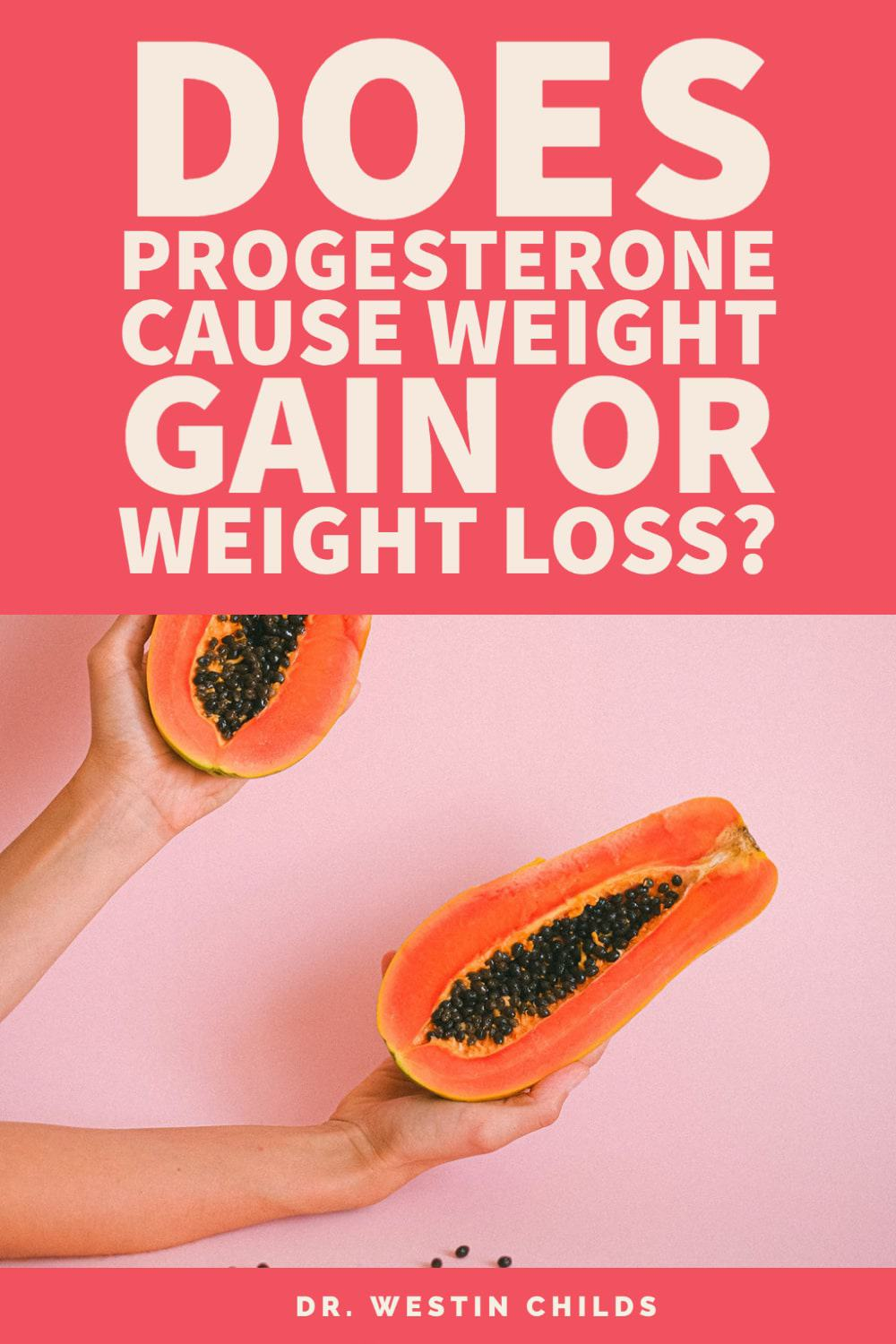does progesterone cause weight loss or weight gain