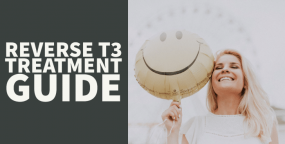 "Reverse T3 Treatment Guide + How to ""Flush"" it out of Your Body & Start Feeling Better"