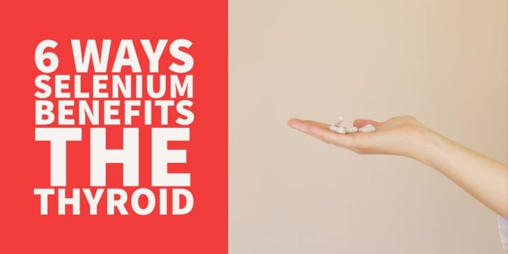 6 ways selenium benefits the thyroid