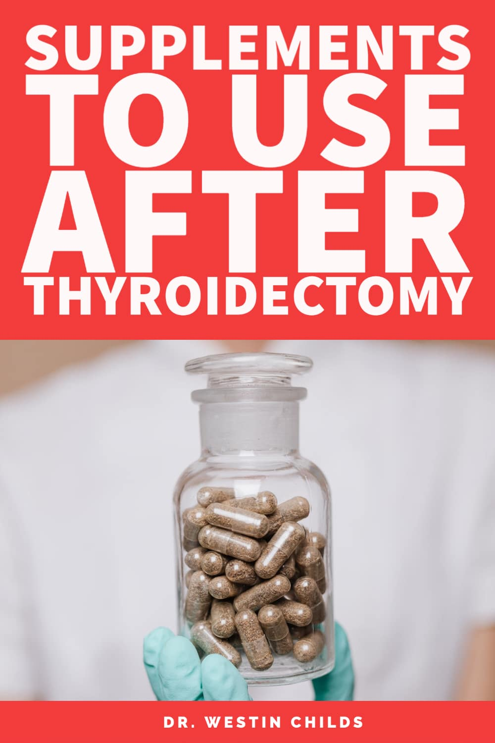use these supplements after thyroidectomy