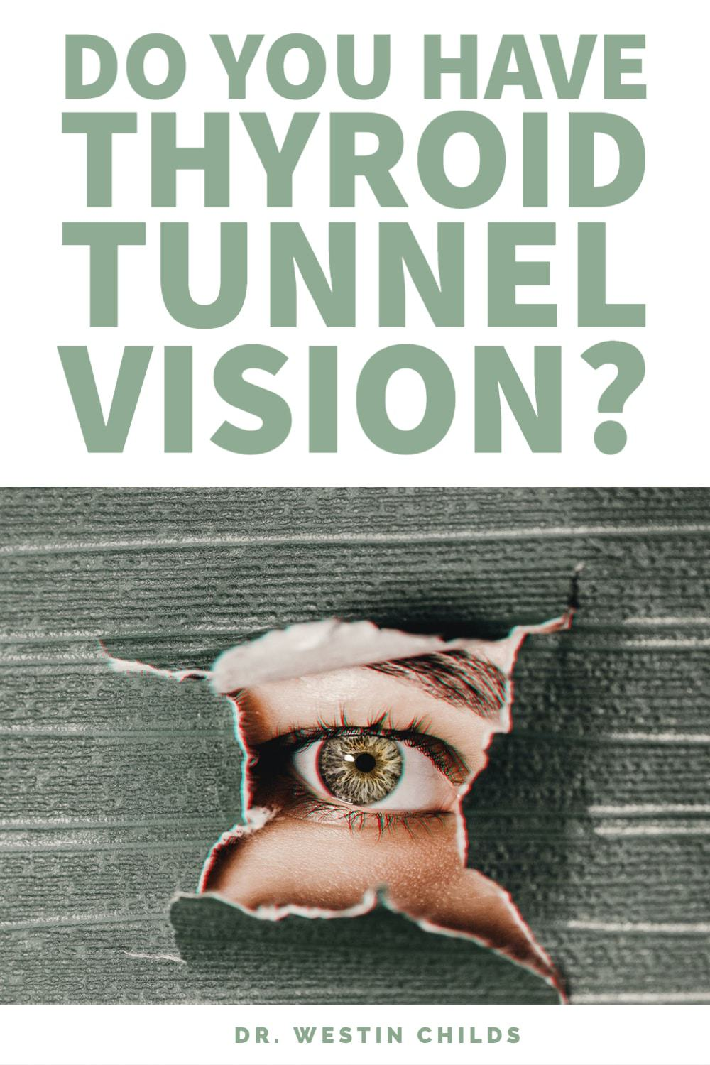 signs you have thyroid tunnel vision