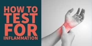 How to Test For Inflammation (Order These 3 Tests)