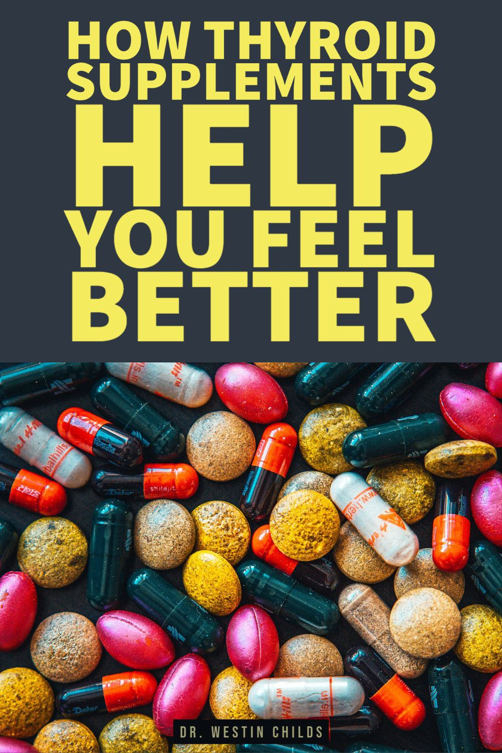 why thyroid supplements help you feel better
