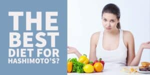 Which Diet is Best for Hashimoto's? 5 Diets That Actually Work