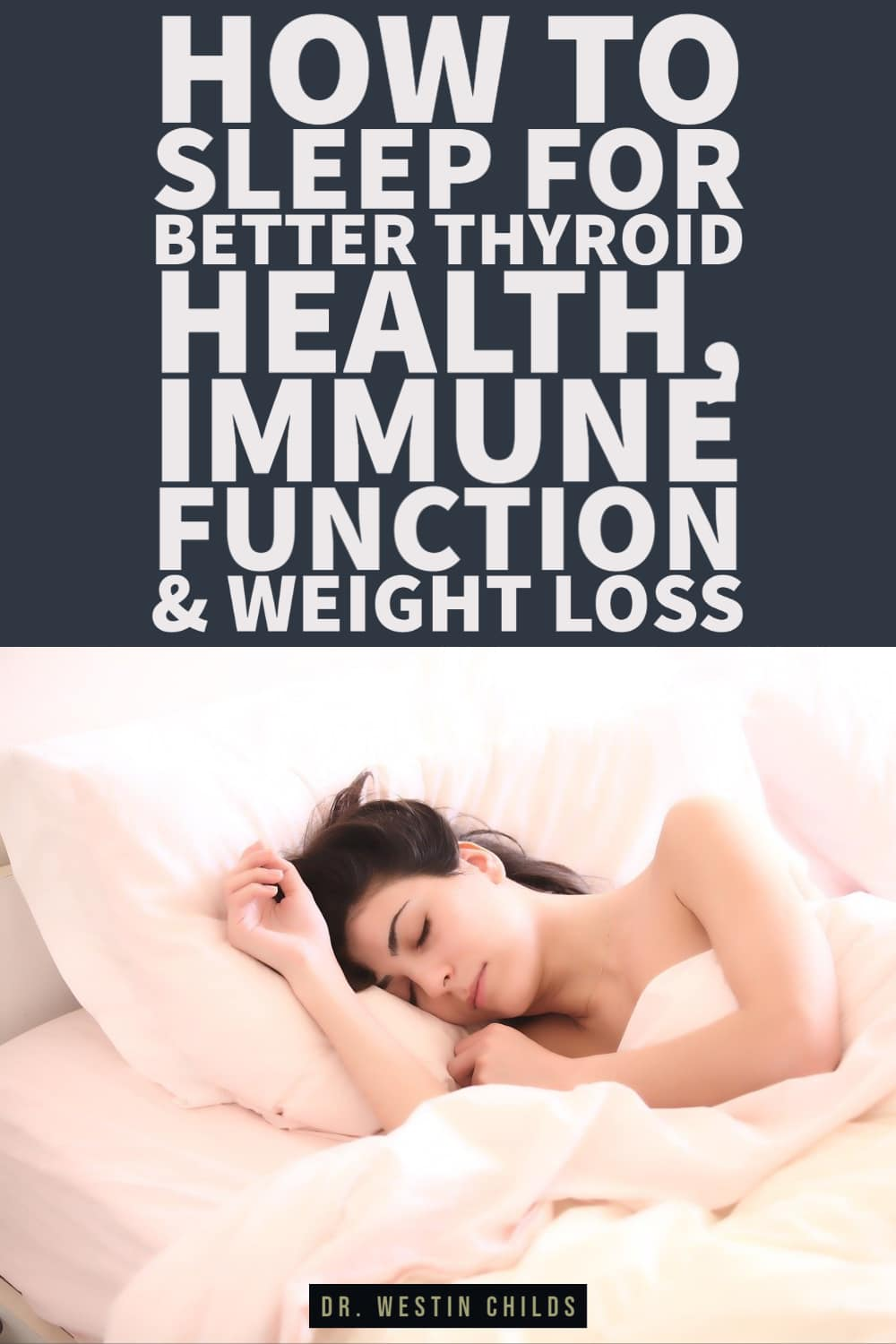 how to sleep for better thyroid health, immune function, and weight loss