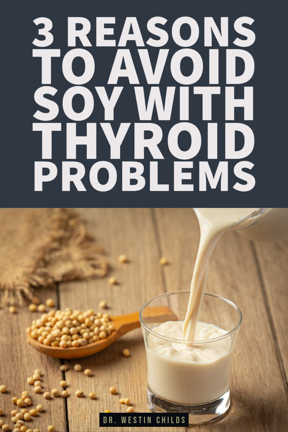 3 reasons to avoid soy if you have thyroid problems