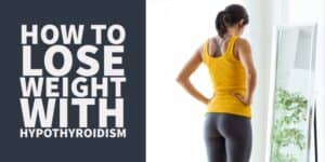 How to Lose Weight with Hypothyroidism – Step by Step Guide