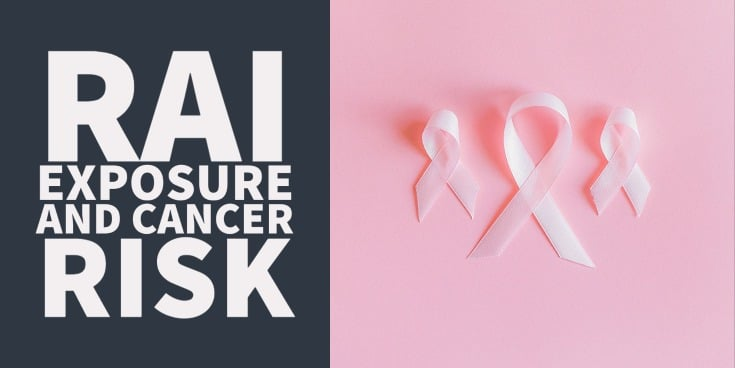 RAI Exposure Increases Cancer Risk in Other Organs/Tissues