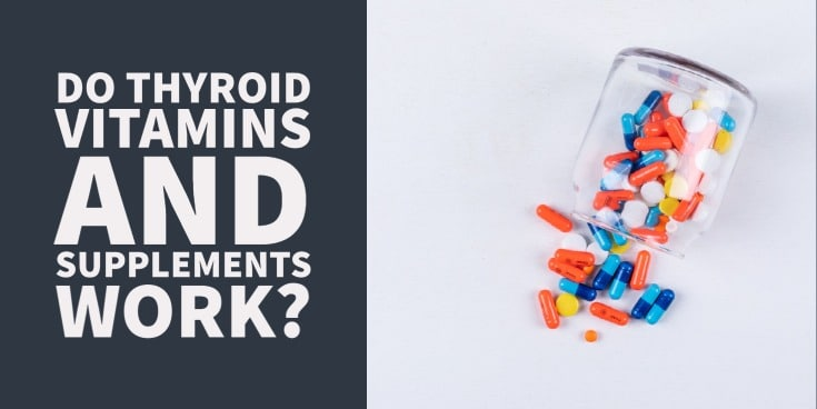 Thyroid vitamins: do they actually work?
