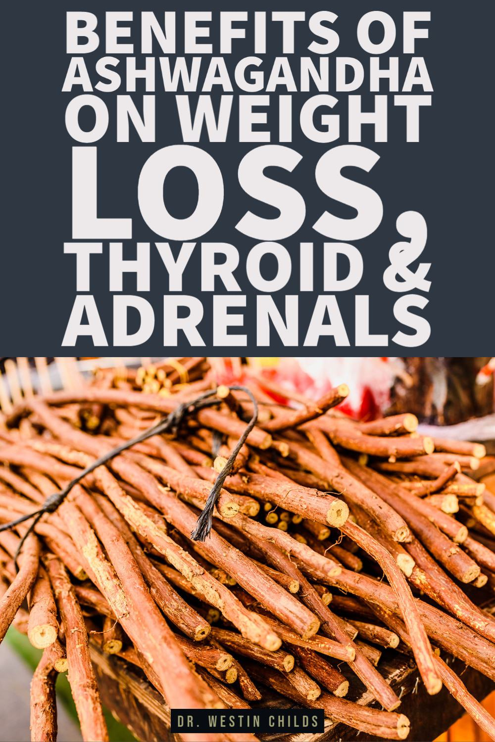 using ashwagandha for thyroid, weight loss, and adrenal support