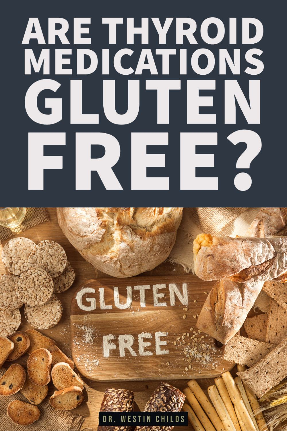 are thyroid medications gluten free?