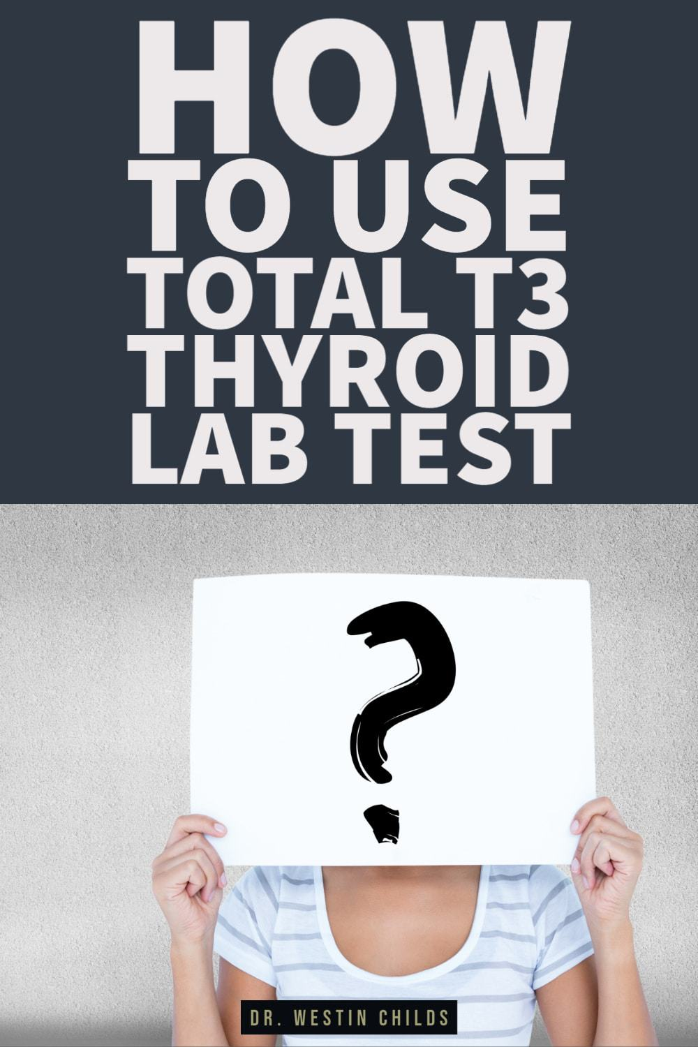 why the total t3 thyroid lab test is so important
