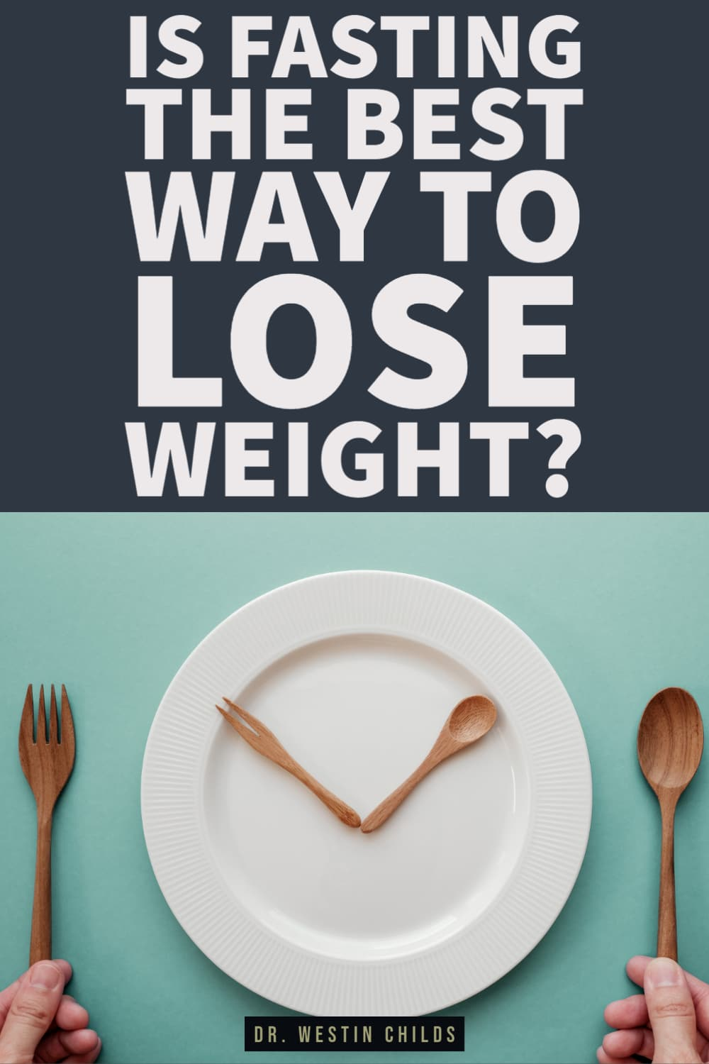 is fasting the best way to lose weight?