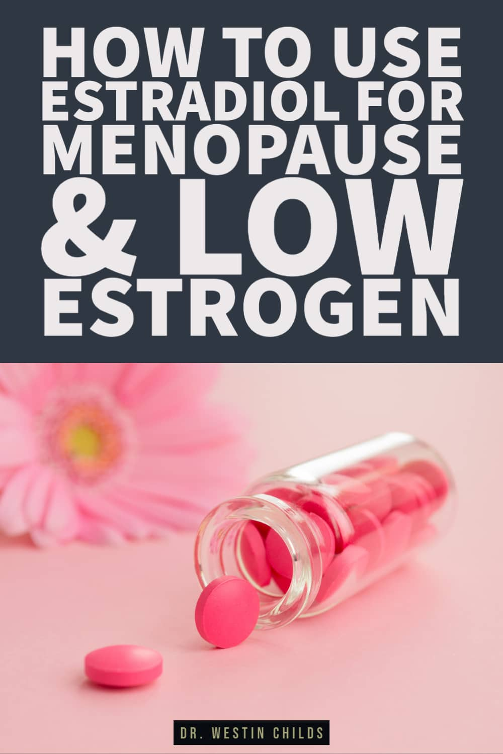 how to use estradiol for menopause and low estrogen
