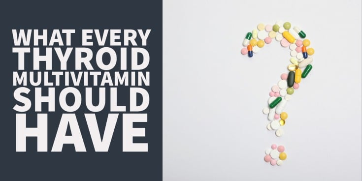 can you get everything you need from a thyroid multvitamin_
