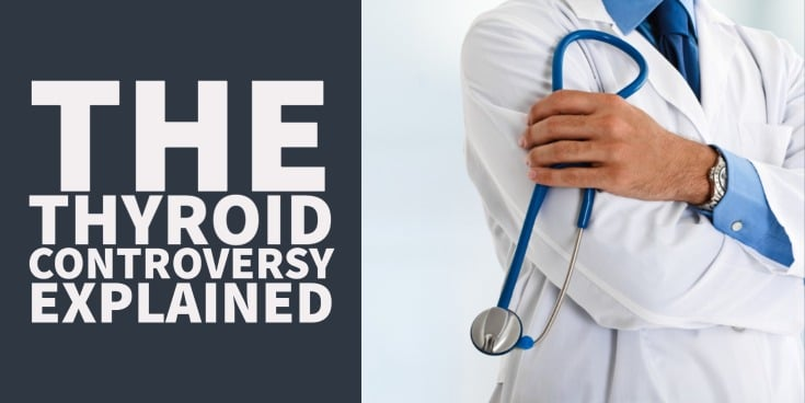 Why is there so much controversy surrounding thyroid treatment