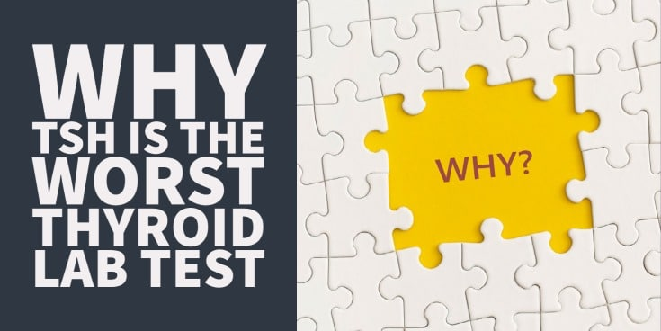 Why the TSH isn't the Best Test for Evaluating Your Thyroid