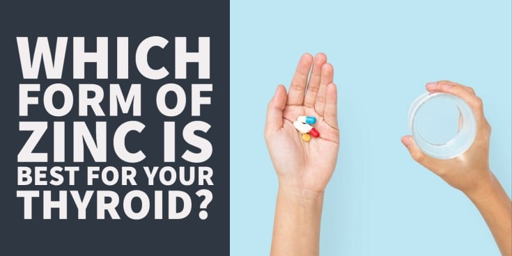 which is the best form of zinc to take for the thyroid
