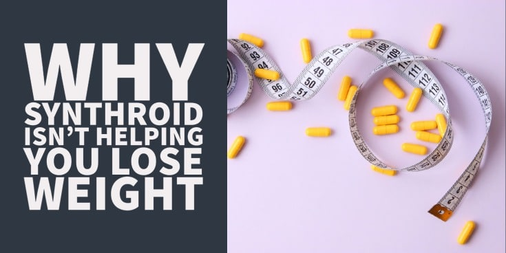 Is Synthroid Preventing Your Weight Loss? Why It's Not Working